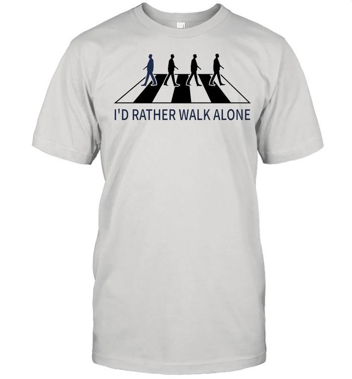 I'd Rather Walk Alone shirt Classic Men's T-shirt