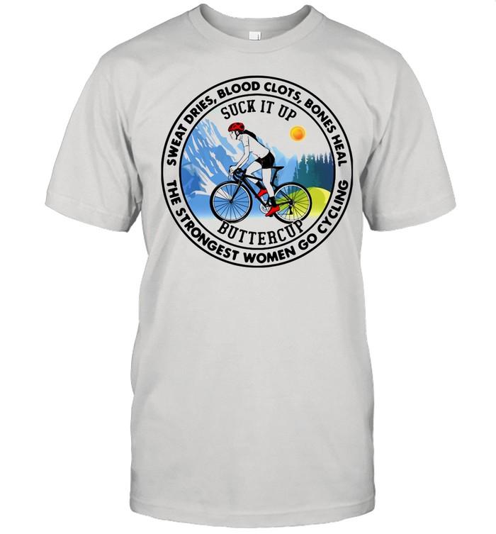 Sweat Dries Blood Clots Bones Heal Only The Strongest Women Go Cycling shirt Classic Men's T-shirt