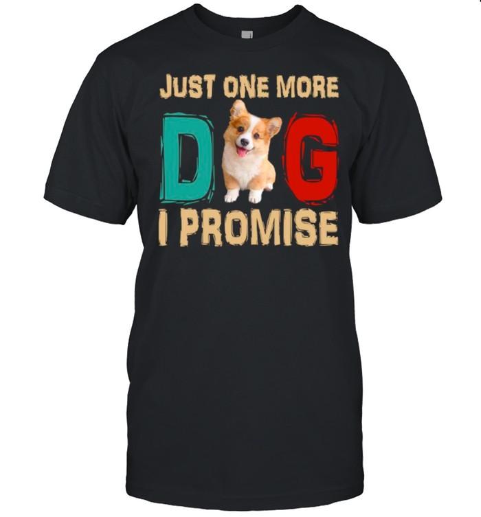 Corgi Just One More Dog I Promise shirt Classic Men's T-shirt
