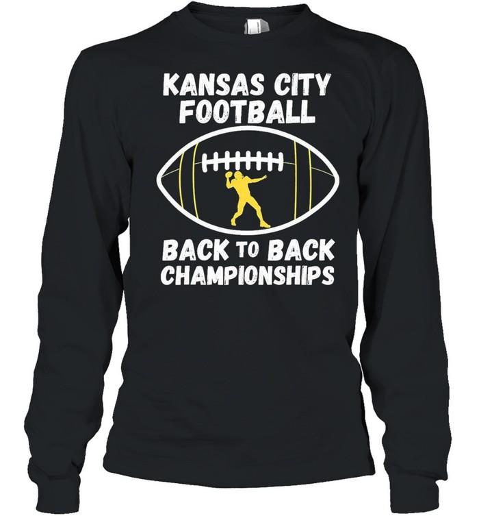 Kansas City Football Back To Back Championship 2021 shirt Long Sleeved T-shirt