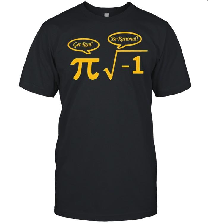 The Math Get Real Be Rational shirt Classic Men's T-shirt