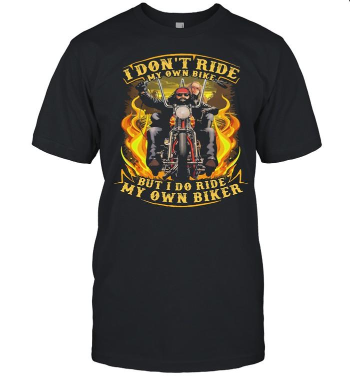 I Don't Ride My Own Bike But I Do Ride My Own Biker shirt Classic Men's T-shirt