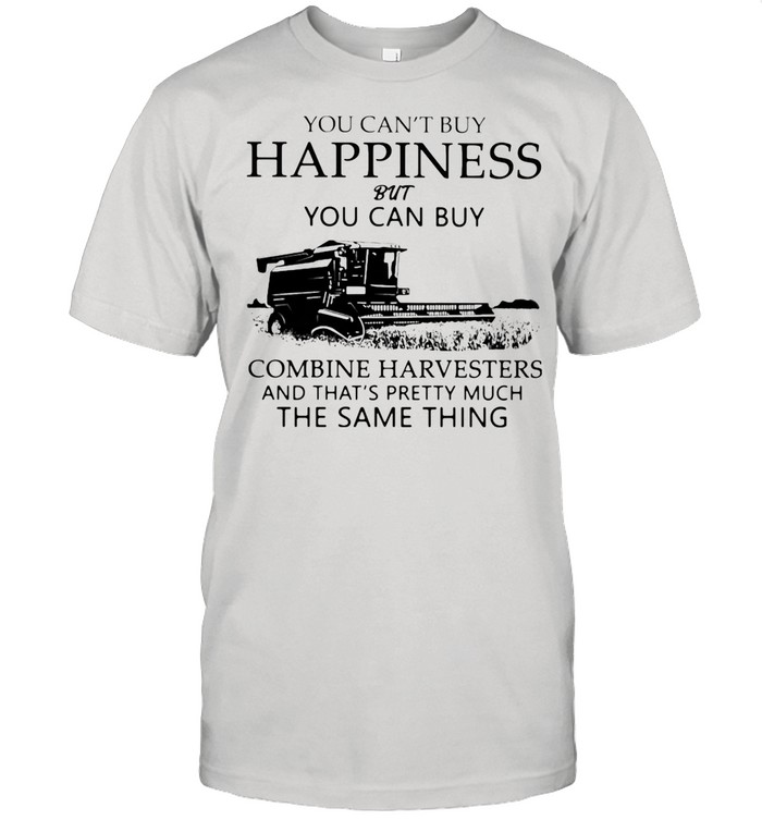 You Can't Buy Happiness But You Can Buy Combine Harvesters The Same Things shirt Classic Men's T-shirt