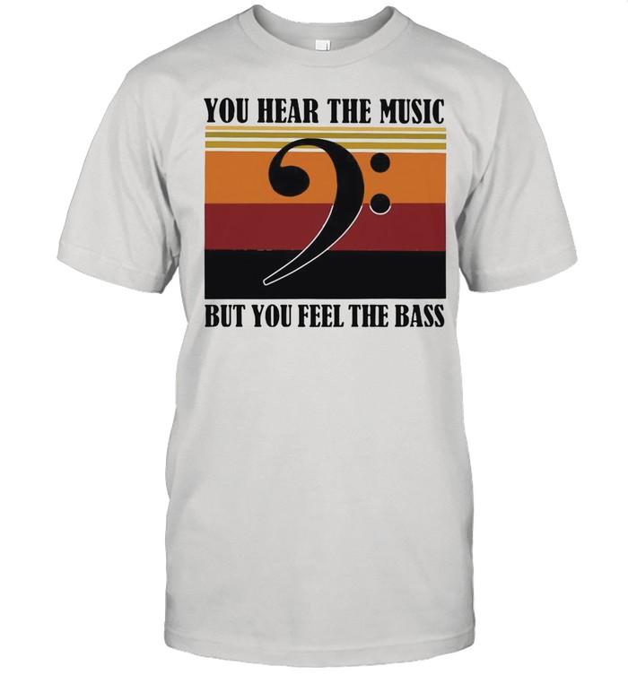 You Hear The Music But You Feel The Bass Vintage shirt Classic Men's T-shirt