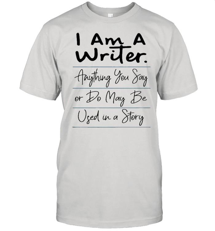 I Am A Writer Funny Author Novelist Novel Writing Poet  Classic Men's T-shirt