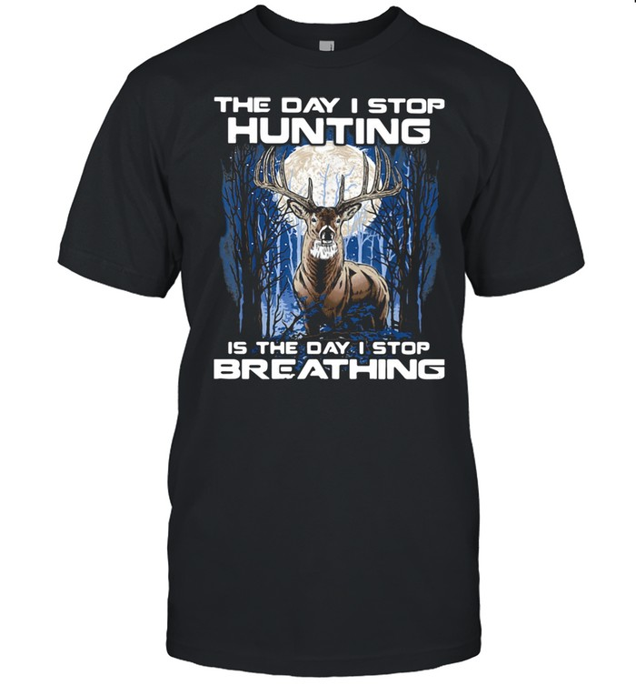 The Day I Stop Hunting Is The Day I Stop Breathing  Classic Men's T-shirt