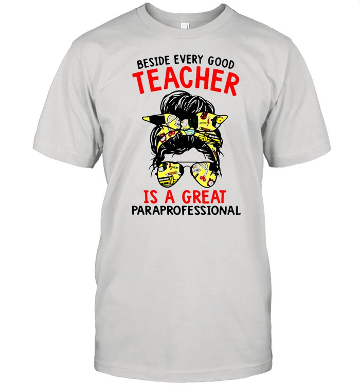 Beside Every Good Teacher Is A Great Paraprofessional Ladies  Classic Men's T-shirt