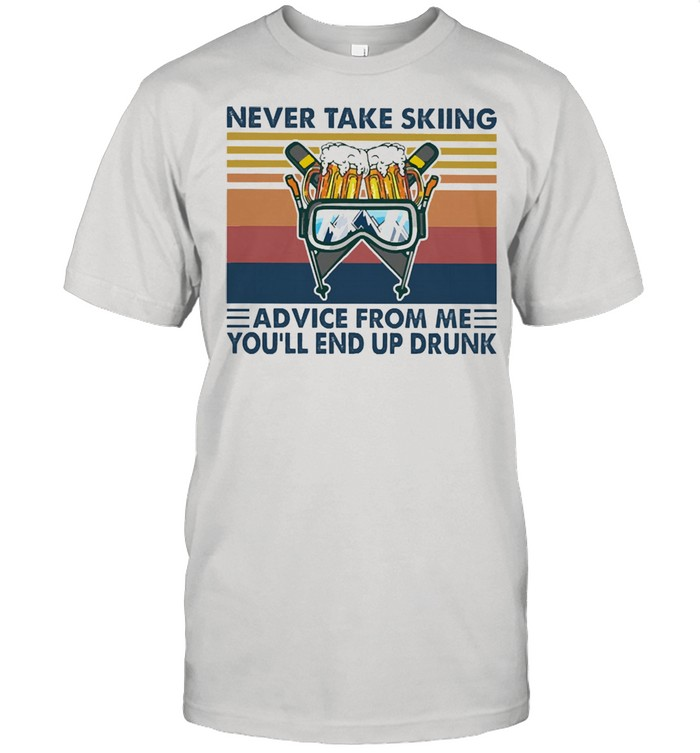 Never take skiing advice from me youll end up drunk vintage shirt Classic Men's T-shirt