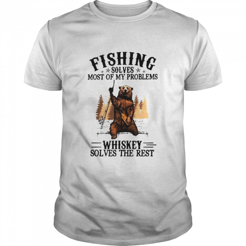 Bear Fishing solves most of my problems whiskey solves the rest shirt Classic Men's T-shirt