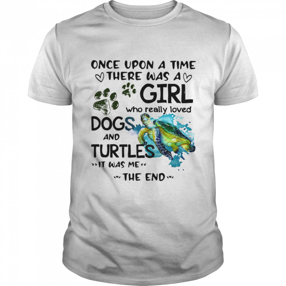 Once Upon A Time There Was A Girl Who Really Loved Dogs And Turtles It Was Me  Classic Men's T-shirt