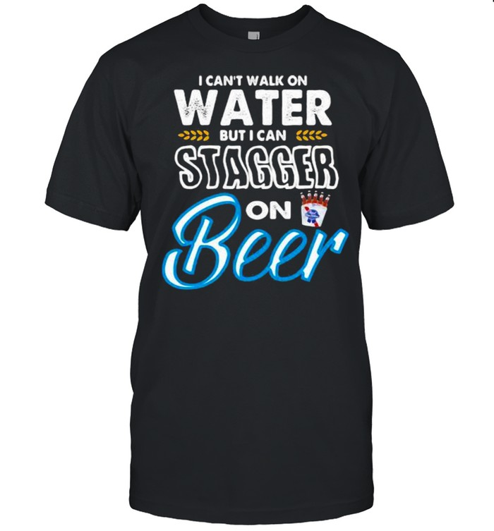 I Cant Walk On Water But I Can Stagger On Beer  Classic Men's T-shirt
