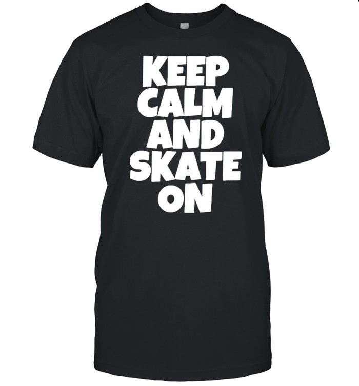 Keep Calm And Skate On Skateboarding shirt Classic Men's T-shirt