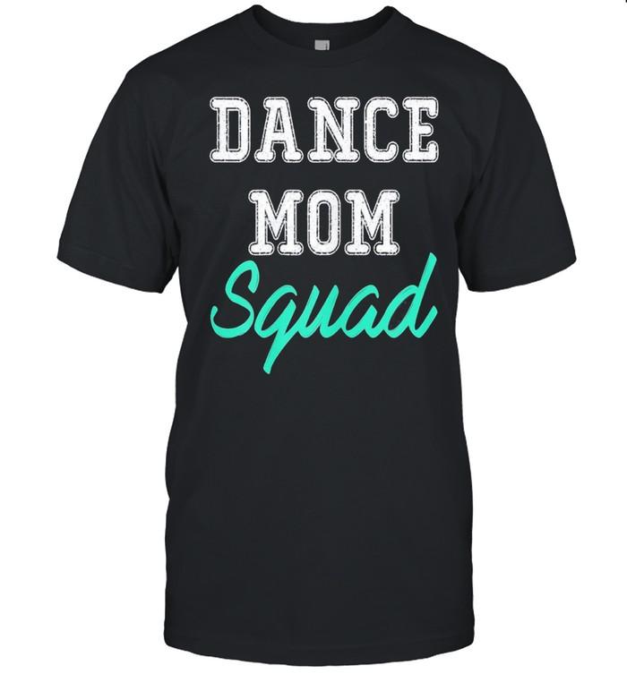 Dance Mom Squad Cool Mothers Day shirt Classic Men's T-shirt
