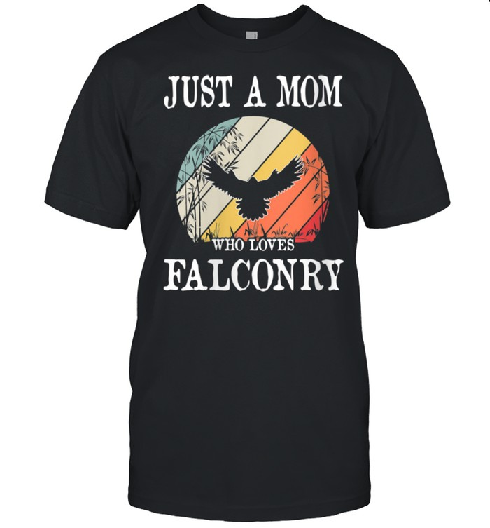 Just A Mom Who Loves Falconry shirt Classic Men's T-shirt