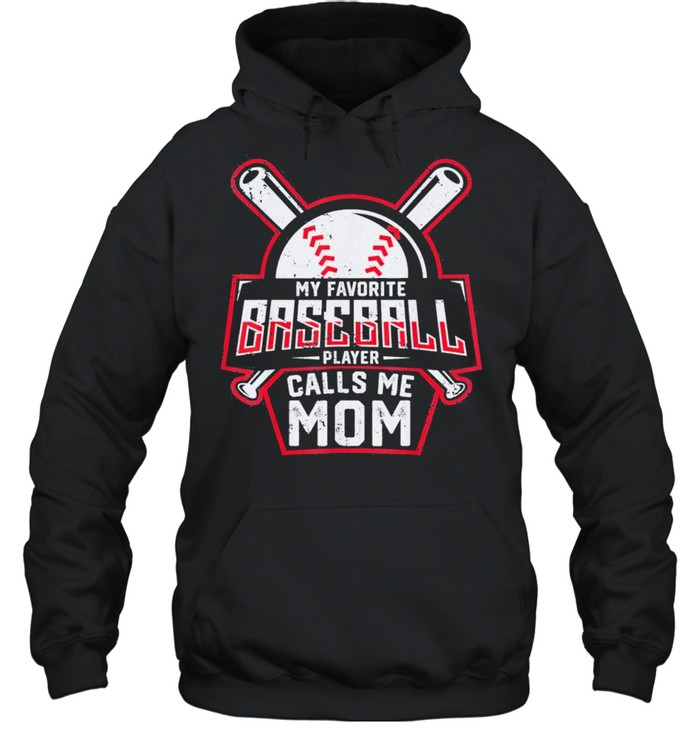 my favorite baseball player calls me mom shirt unisex hoodie