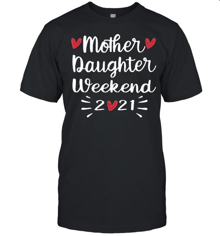 Mother Daughter Weekend 2021 shirt Classic Men's T-shirt