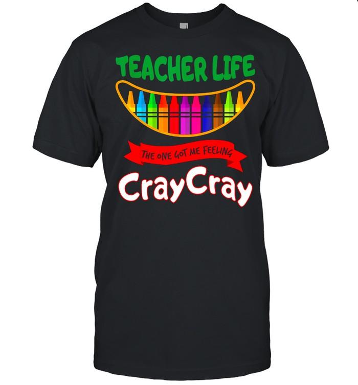 Teacher life the one got me feeling cray cray shirt Classic Men's T-shirt