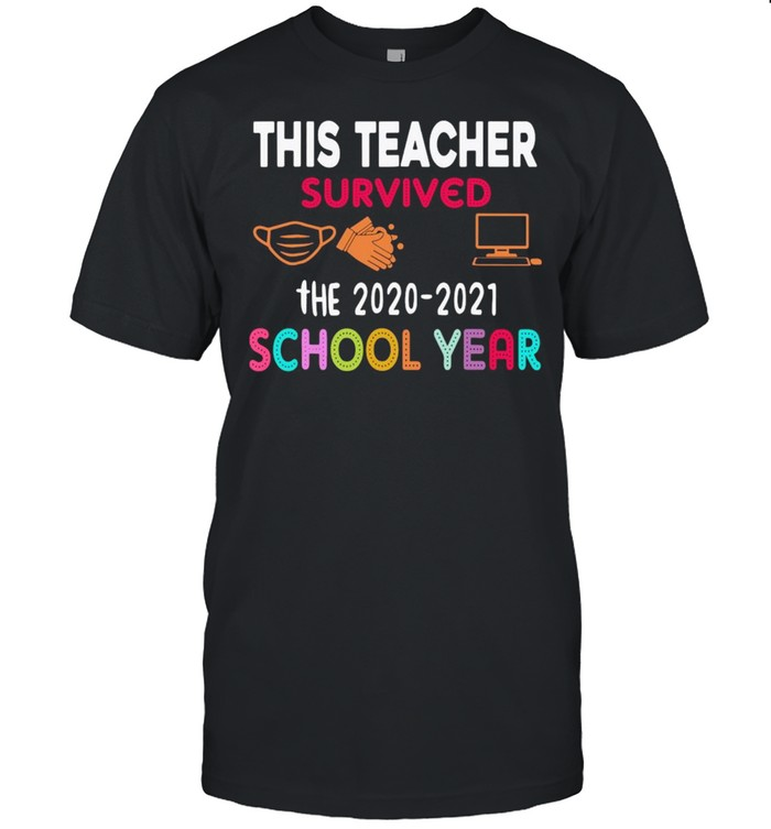This Teacher Survived The 2020-2021 School Year  Classic Men's T-shirt