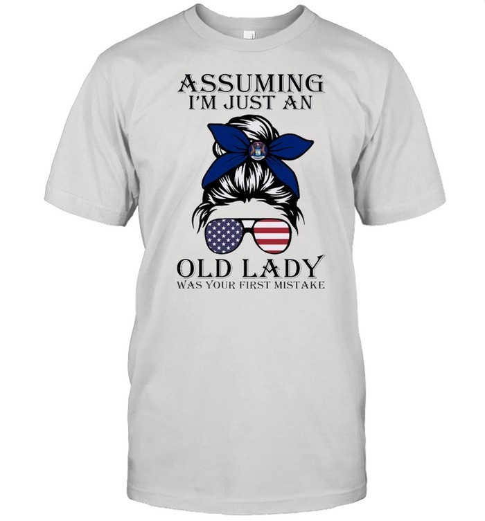Assuming I'm Just An Old Lady Was Your First Mistake shirt Classic Men's T-shirt