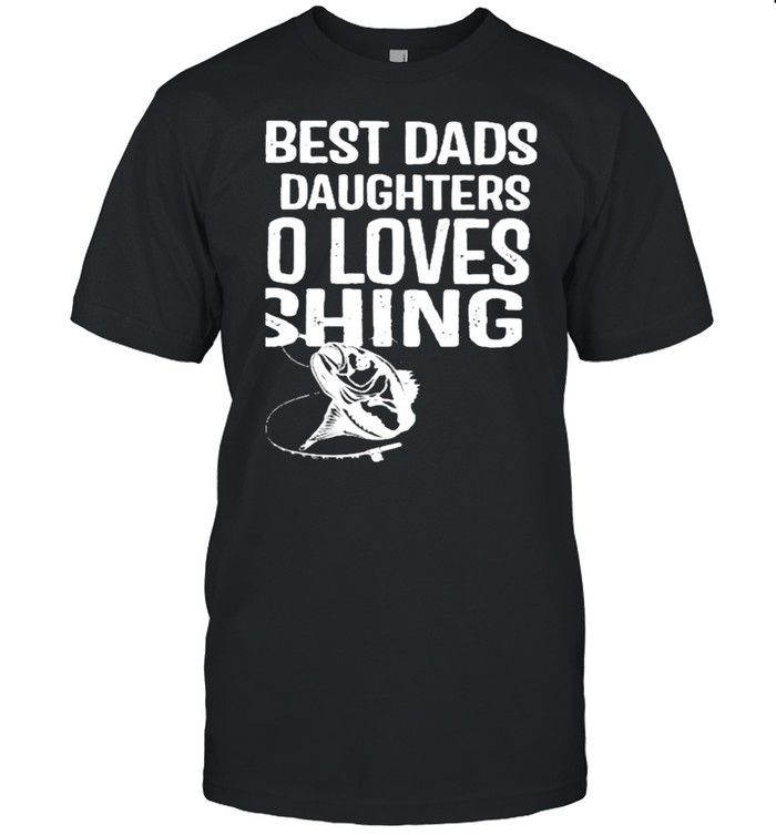 The best dads have daughters who loves fishing shirt Classic Men's T-shirt
