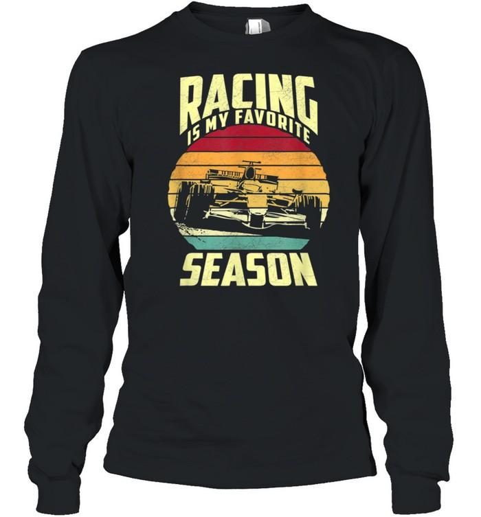 Racing is my favorite season shirt Long Sleeved T-shirt