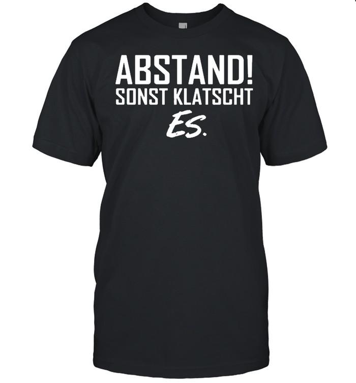 Abstand sonst klatsch es shirt Classic Men's T-shirt