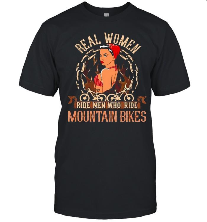 Real Women Ride Men Who Ride Mountain Bikes  Classic Men's T-shirt