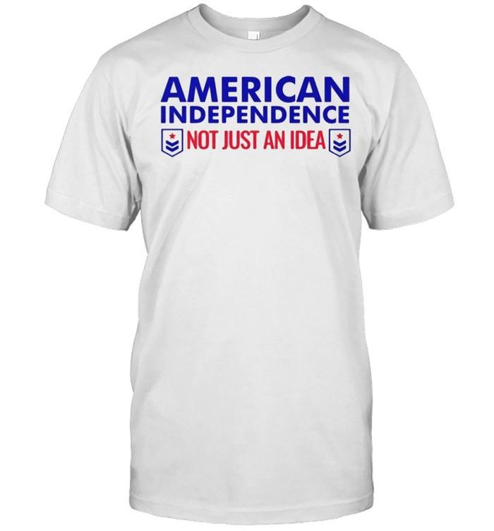 American Independence not just an idea shirt Classic Men's T-shirt