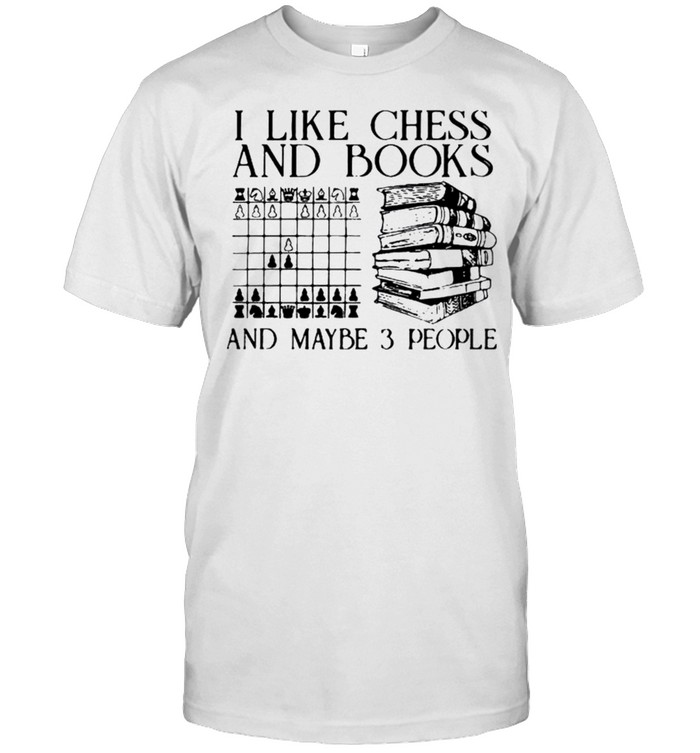 I like chess and books and maybe 3 people shirt Classic Men's T-shirt