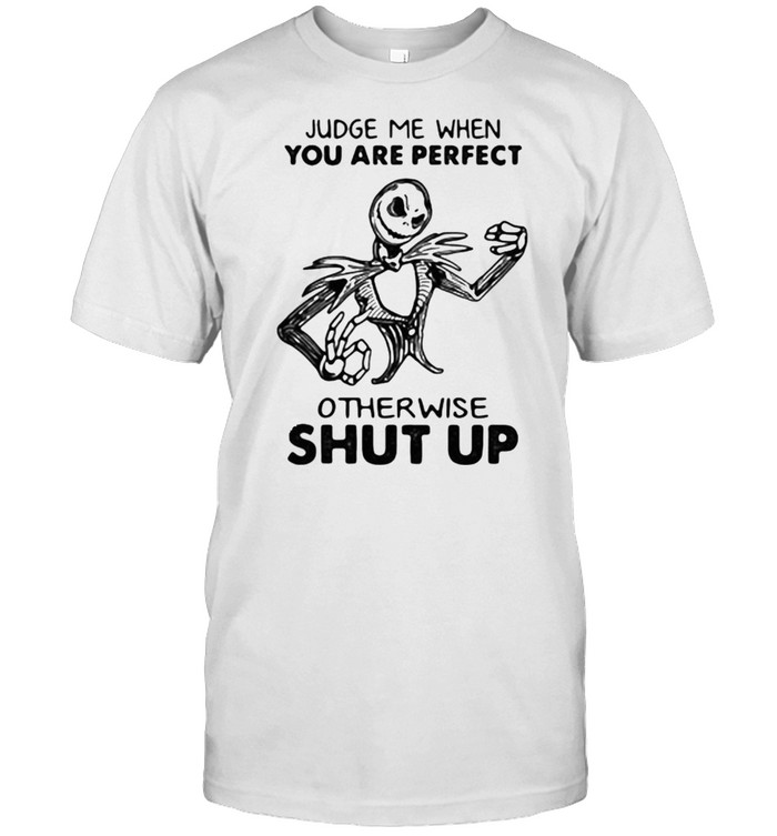 Judge Me When You are Perfect Otherwise Shut up Skull  Classic Men's T-shirt