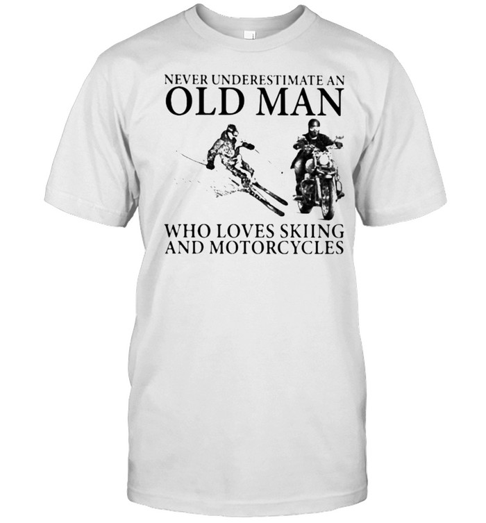 Never Underestimate An Old Man Who Loves Skiing And Motorcycles  Classic Men's T-shirt