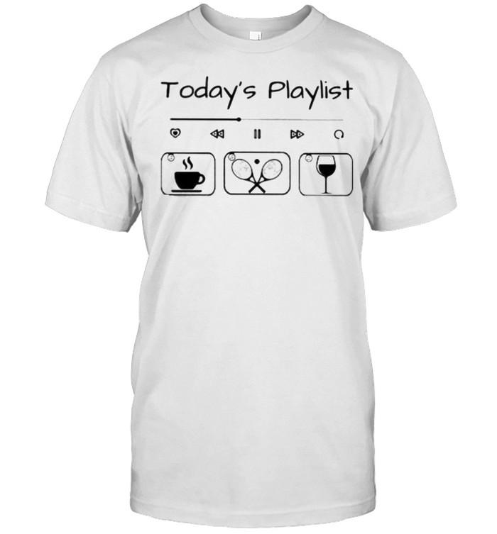Today Playlist Coffee Tennis Wine  Classic Men's T-shirt