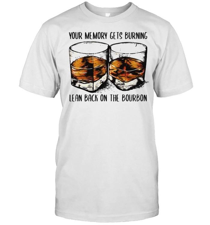 Your memory gets burning lean back on the bourbon shirt Classic Men's T-shirt