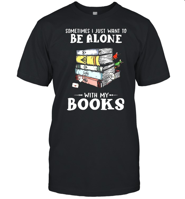 Something I just want to be alone with us books shirt Classic Men's T-shirt