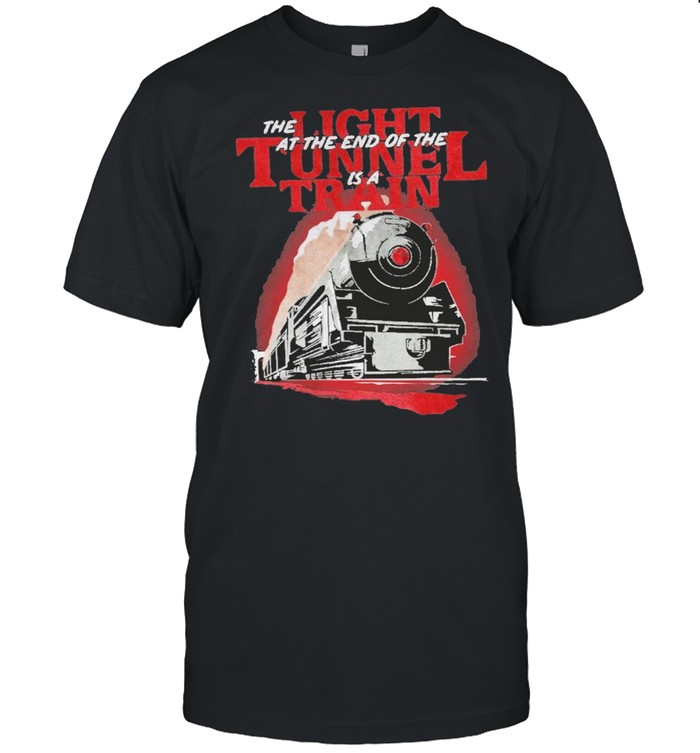 The at the end of the is a light tunnel train shirt Classic Men's T-shirt
