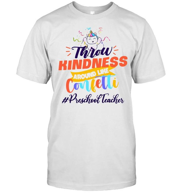 UNICORN THROW KINDNESS AROUND LIKE CONFETTI PRESCHOOL TEACHER SHIRT Classic Men's T-shirt