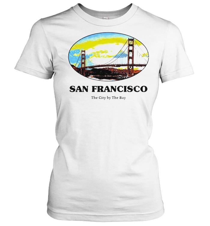san francisco the city by the bay shirt classic womens t shirt