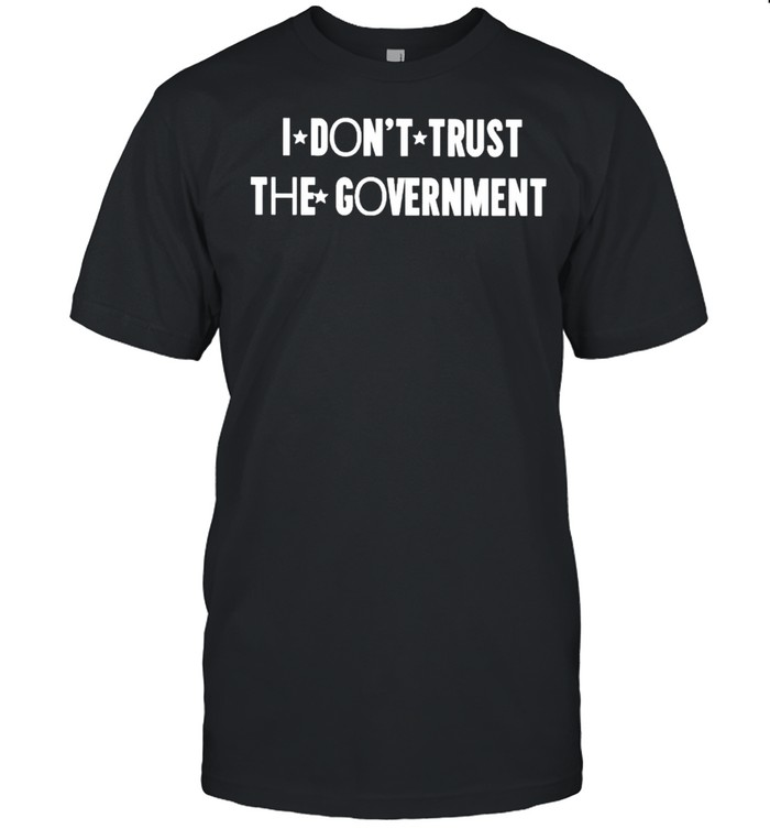 I dont trust the government shirt Classic Men's T-shirt