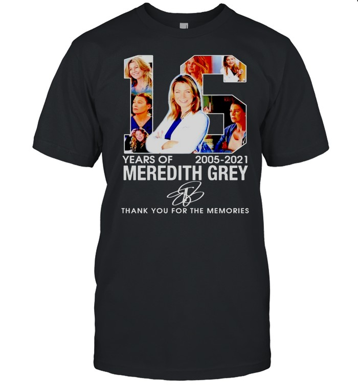16 years of Meredith Grey 2005 2021 thank you for the memories shirt Classic Men's T-shirt