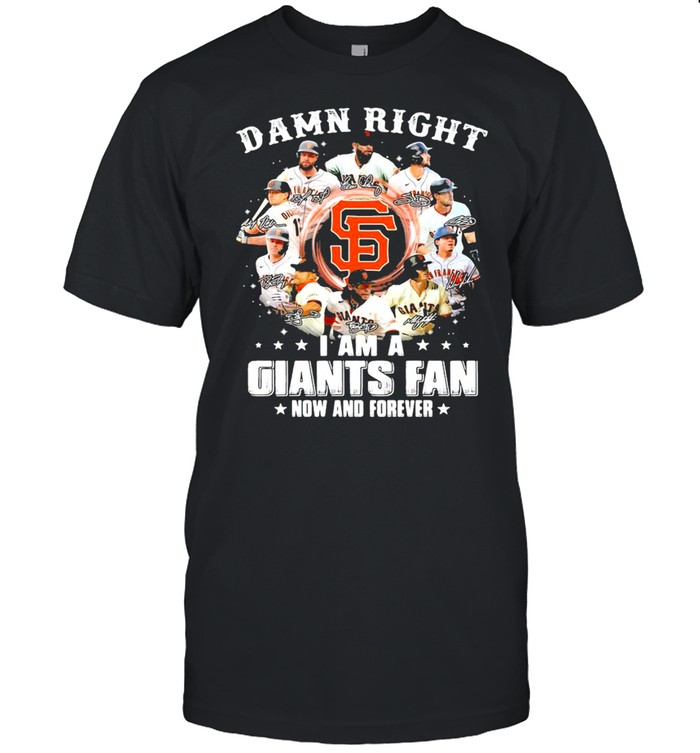 Damn right I am a giants fan now and forever 2021 shirt Classic Men's T-shirt