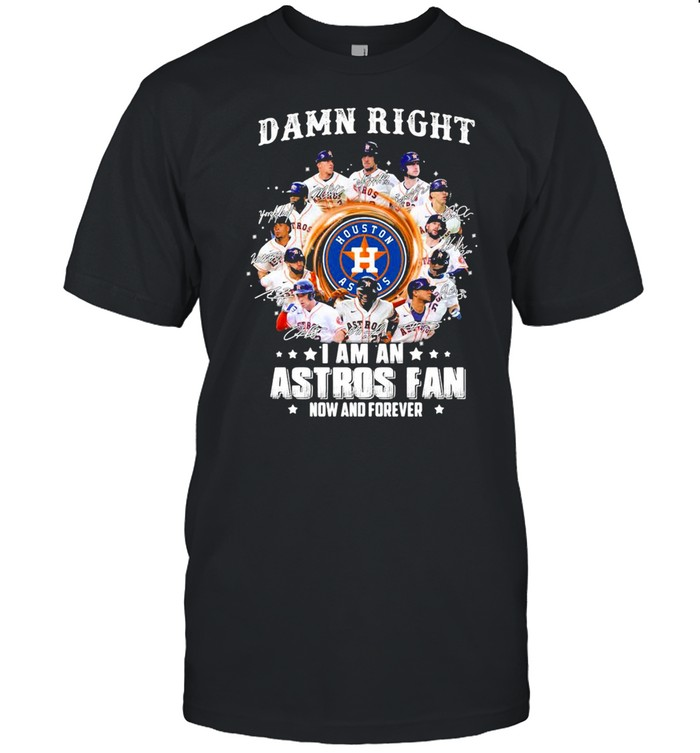 Damn right I am an astros fan now and forever shirt Classic Men's T-shirt