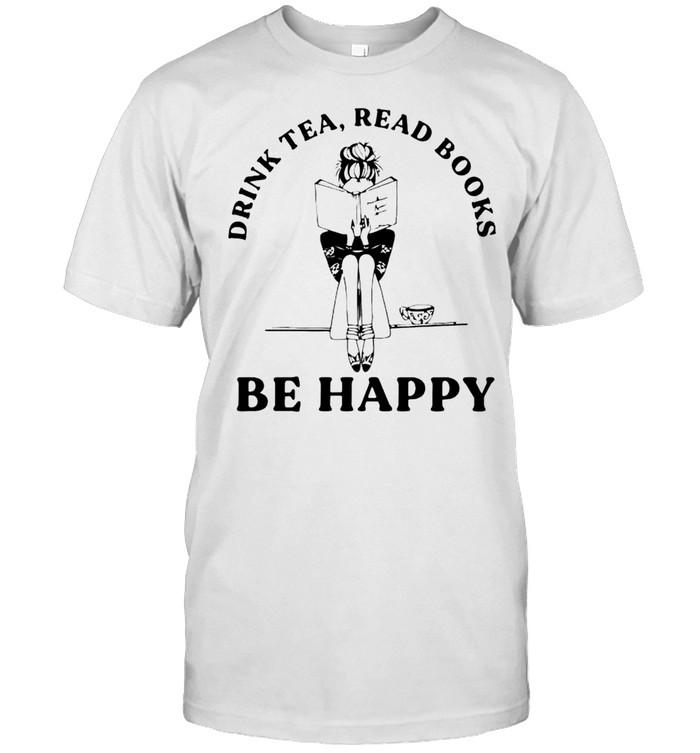 Drink tea read books be happy shirt Classic Men's T-shirt