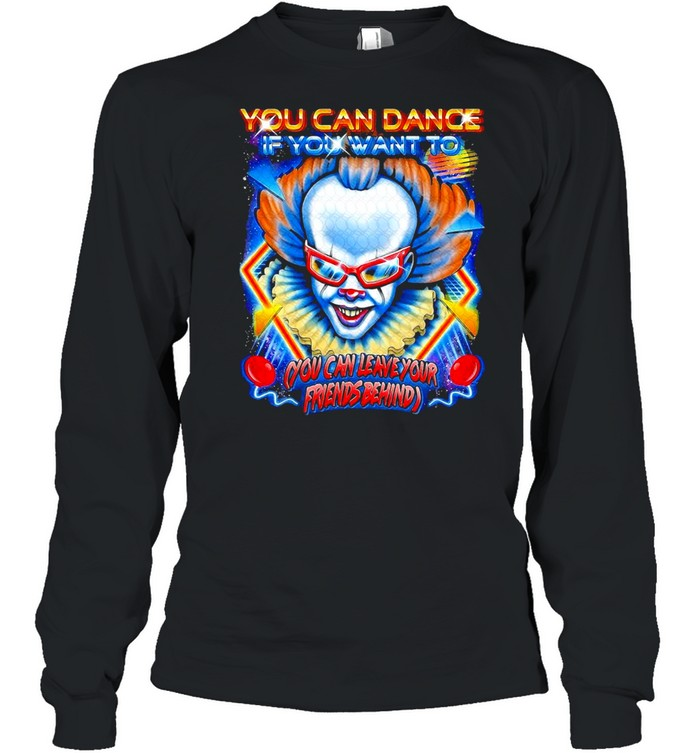 Halloween characters you can dance if you want to you can leave your friends behind shirt Long Sleeved T-shirt