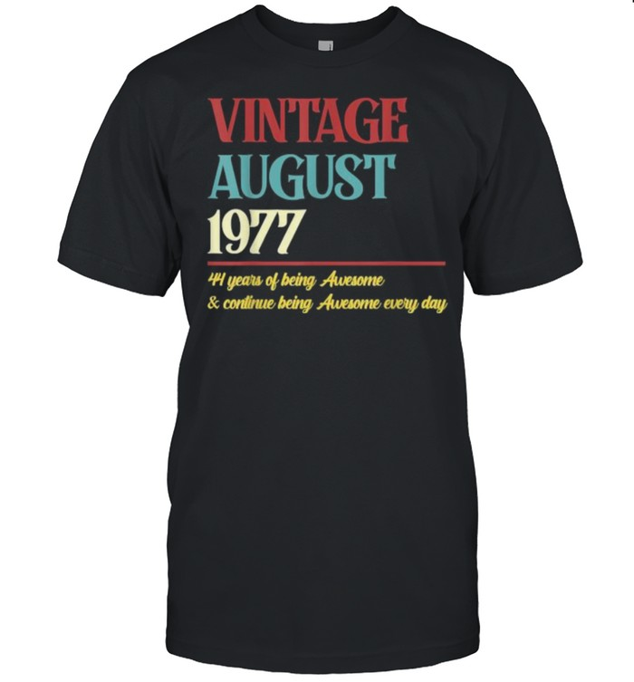 Vintage august 1977 44 years of being awesome and continue being awesome every day t-shirt Classic Men's T-shirt