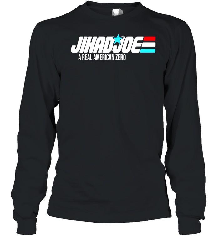 Jihad joe a real American zero shirt Long Sleeved T-shirt