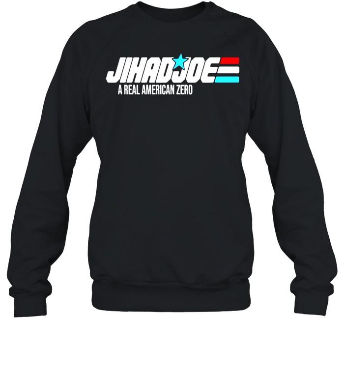 Jihad joe a real American zero shirt Unisex Sweatshirt