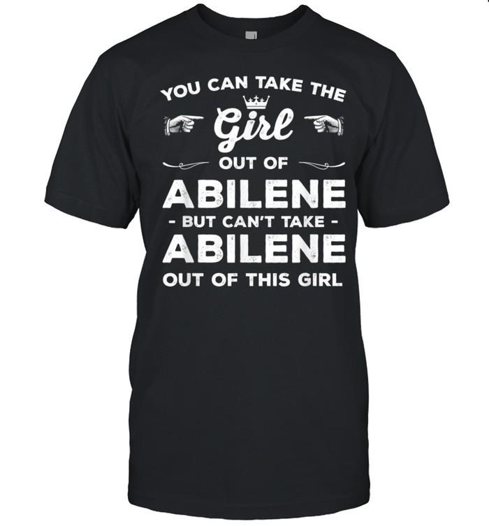 You Can Take the Girl Out of Abilene Texas Girlfriend TX shirt Classic Men's T-shirt
