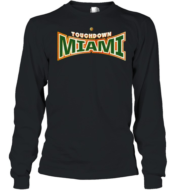 miami Hurricanes Dyme Lyfe Touchdown Ring Creator shirt Long Sleeved T-shirt