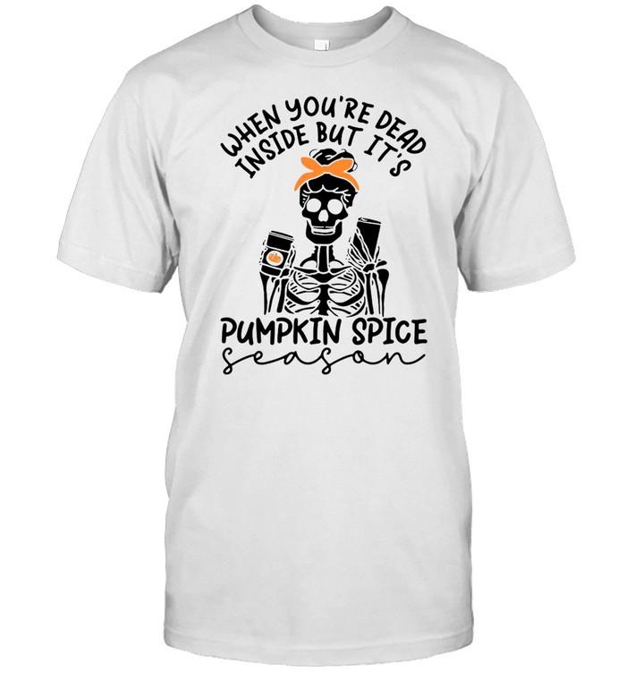 Skeleton When You're Dead Inside But It's Pumpkin Spice Season  Classic Men's T-shirt