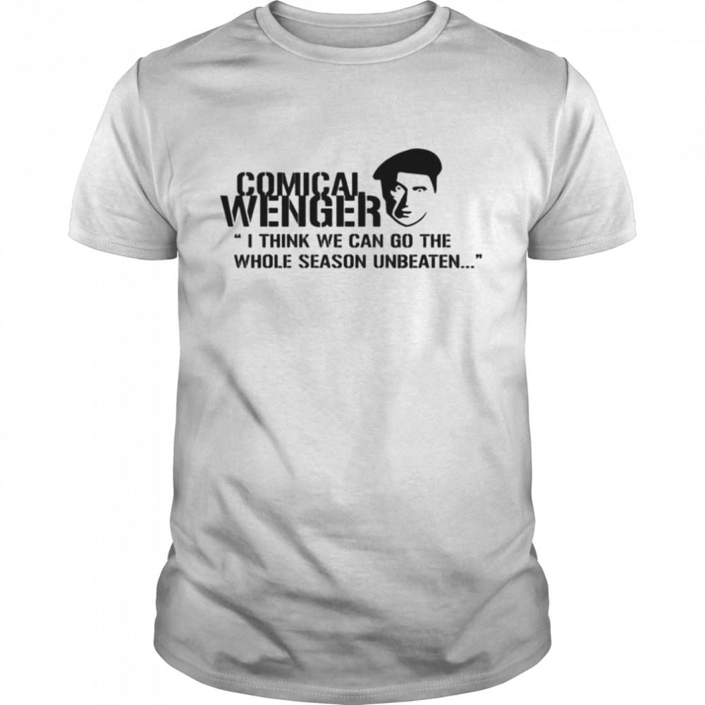 Comical Wenger I think we can go the whole season unbeaten shirt Classic Men's T-shirt
